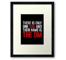 THE DM IS GOD (Dungeons & Dragons) (White) Framed Print