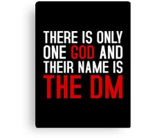 THE DM IS GOD (Dungeons & Dragons) (White) Canvas Print