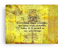 Uplifting, Positive Rumi quote Canvas Print