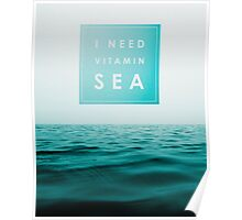 I NEED VITAMIN SEA Poster
