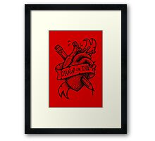 Draw or Die - Black and Red Framed Print