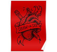 Draw or Die - Black and Red Poster