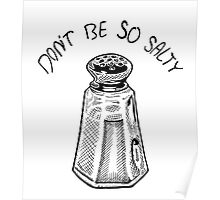 Don't Be So Salty Poster