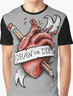 Draw or Die Graphic T-Shirt