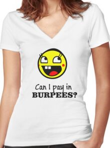 Can I pay in Burpees? Women's Fitted V-Neck T-Shirt