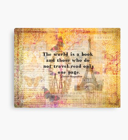 St. Augustine travel quote the world is a book and those who do not travel Canvas Print