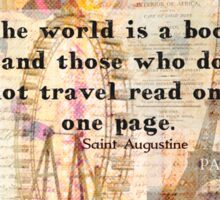 St. Augustine travels quote the world is a book and those who do not travel Sticker