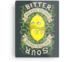 Bitter on the Outside, Sour on the Inside Metal Print