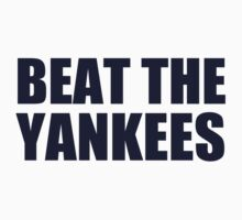 Boston Red Sox - BEAT THE YANKEES - Blue Text by MOHAWK99