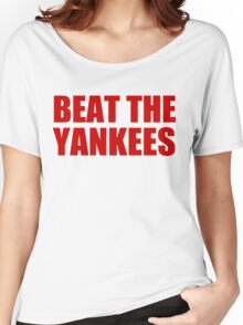 Boston Red Sox - BEAT THE YANKEES - Red Text Women's Relaxed Fit T-Shirt