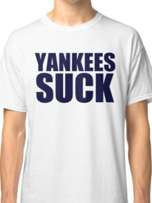 Boston Red Sox - YANKEES SUCK - Blue Text Classic T-Shirt