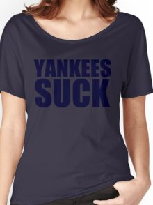 Boston Red Sox - YANKEES SUCK - Blue Text Women's Relaxed Fit T-Shirt