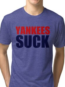 Boston Red Sox - YANKEES SUCK Tri-blend T-Shirt