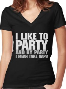 I like to party. And by party I mean take naps. - White Women's Fitted V-Neck T-Shirt