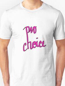 Pro Choice! Unisex T-Shirt