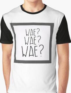 Wae? Wae?Wae? Why? Why? Why? Graphic T-Shirt