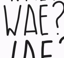 Wae? Wae?Wae? Why? Why? Why? Sticker