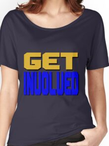Get Involved Women's Relaxed Fit T-Shirt