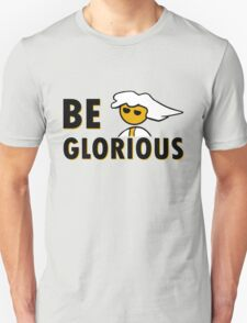 Be Glorious - Steam PC Gamer Geek Gaming Master Race Stickers  Unisex T-Shirt