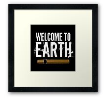 Welcome To Earth... Framed Print