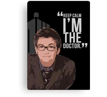Keep Calm The 10th Doctor is Here Canvas Print