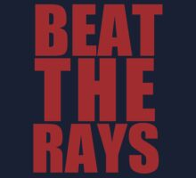Boston Red Sox - BEAT THE RAYS - Red Text by MOHAWK99