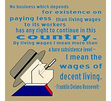 FDR on Wages Photographic Print