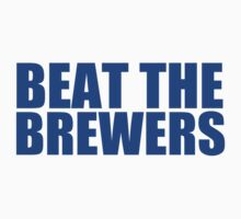 Chicago Cubs - BEAT THE BREWERS - Blue text by MOHAWK99