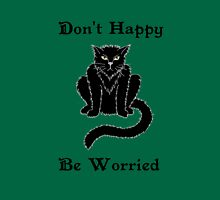 "Boris the Cat says ""Don't Happy, Be Worried"" Unisex T-Shirt"