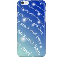 Love you to the stars and back iPhone Case/Skin