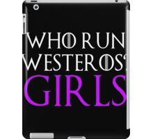 Who Run Weteros? GIRLS iPad Case/Skin