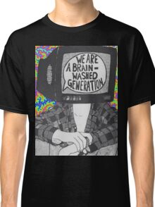 We Are A Brain Washed Generation Classic T-Shirt