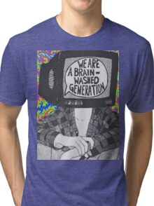 We Are A Brain Washed Generation Tri-blend T-Shirt