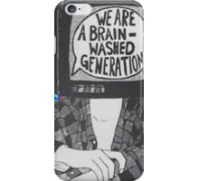 We Are A Brain Washed Generation iPhone Case/Skin