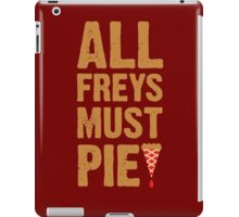 All Freys Must Pie iPad Case/Skin