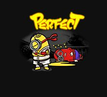 You win... Perfect! Unisex T-Shirt