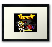 You win... Perfect! Framed Print