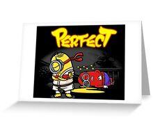 You win... Perfect! Greeting Card