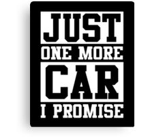 Just One More Car I Promise, Funny Mechanic Quote Canvas Print