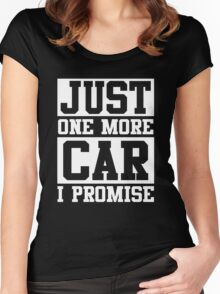 Just One More Car I Promise, Funny Mechanic Quote Women's Fitted Scoop T-Shirt