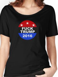 Fuck Trump Women's Relaxed Fit T-Shirt