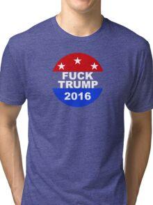 Fuck Trump Tri-blend T-Shirt