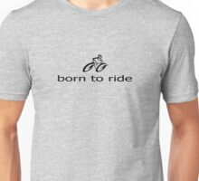 Push Bike - Born to Ride T-Shirt Unisex T-Shirt