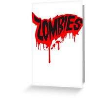 Zombies blood graffiti splatter splash Greeting Card