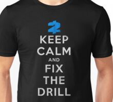 Payday 2: Keep Calm And Fix The Drill Unisex T-Shirt