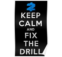 Payday 2: Keep Calm And Fix The Drill Poster