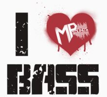 I <3 Bass by MPsounds