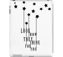 Look How They Shine iPad Case/Skin