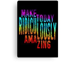 Ridiculously Amazing Canvas Print