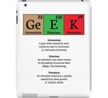 """Ge E K"" Is Made Of… iPad Case/Skin"